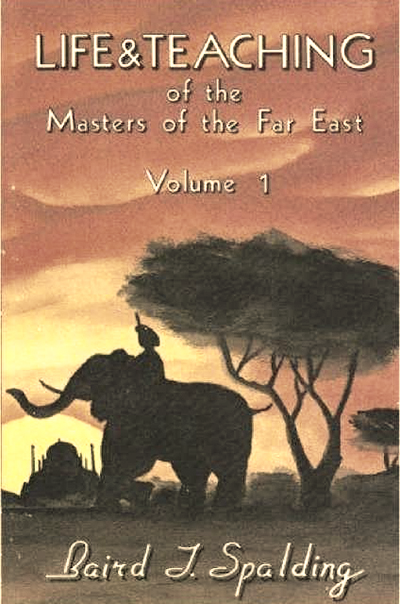 Life and Teaching of the Masters of the far East - Baird T. Spalding